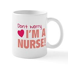 Don't worry - I'm a nurse! Small Mug
