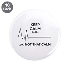"Keep calm and... Ok, not that calm! 3.5"" Button (1"