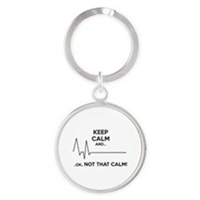 Keep calm and... Ok, not that calm! Round Keychain