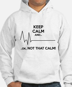 Keep calm and... Ok, not that calm! Hoodie