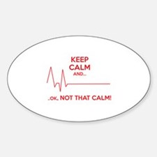 Keep calm and... Ok, not that calm! Decal