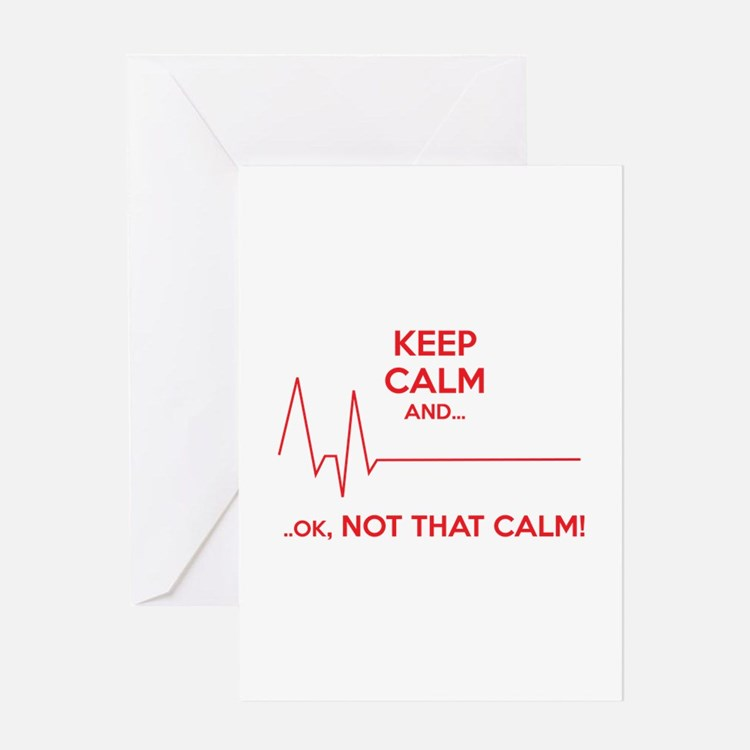 Keep calm and... Ok, not that calm! Greeting Card
