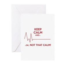 Keep calm and... Ok, not that calm! Greeting Cards
