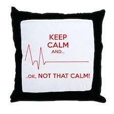 Keep calm and... Ok, not that calm! Throw Pillow