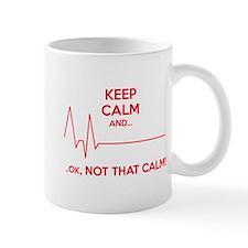 Keep calm and... Ok, not that calm! Small Small Mug