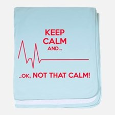 Keep calm and... Ok, not that calm! baby blanket