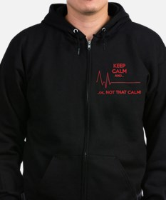 Keep calm and... Ok, not that calm! Zip Hoodie
