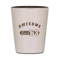 Awesome Since 1963 Shot Glass