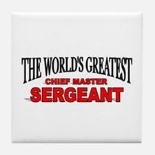 """""""The World's Greatest Chief Master Sergeant"""" Tile"""