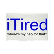 iTired Where's my nap? Rectangle Magnet