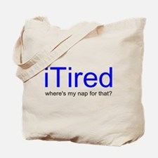 iTired Where's my nap? Tote Bag