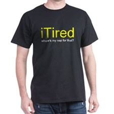iTired Where's my nap? T-Shirt