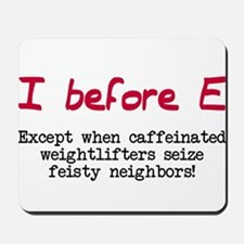 I before E except after... Mousepad