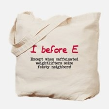 I before E except after... Tote Bag