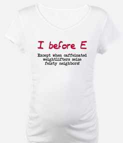I before E except after... Shirt
