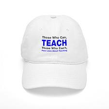 Those who can TEACH Baseball Cap