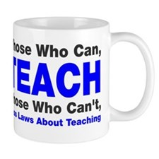 Those who can TEACH Mug