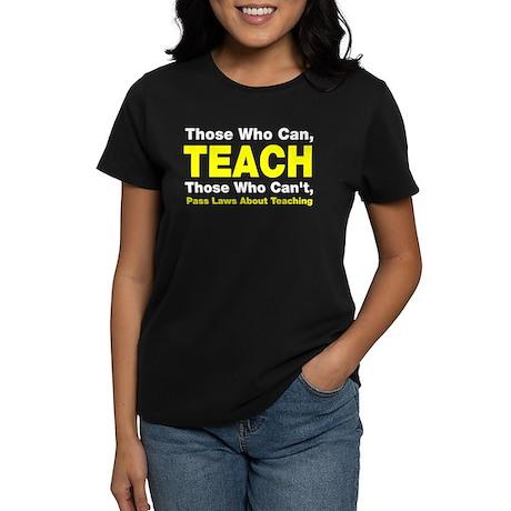 Those who can TEACH Women's Dark T-Shirt