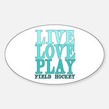 Live, Love, Play - Field Hockey Decal