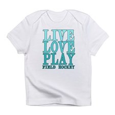 Live, Love, Play - Field Hockey Infant T-Shirt