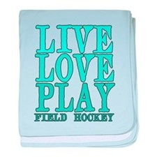 Live, Love, Play - Field Hockey baby blanket