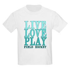 Live, Love, Play - Field Hockey T-Shirt
