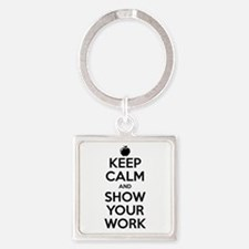 Keep Calm and Show Your Work Square Keychain