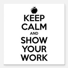 Keep Calm and Show Your Work Square Car Magnet 3""
