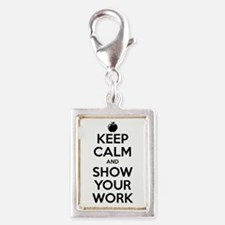 Keep Calm and Show Your Work Silver Portrait Charm
