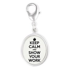 Keep Calm and Show Your Work Silver Oval Charm