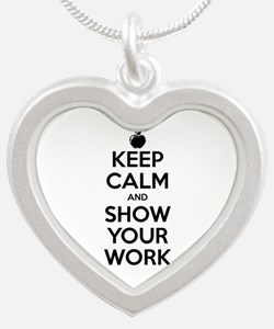 Keep Calm and Show Your Work Silver Heart Necklace