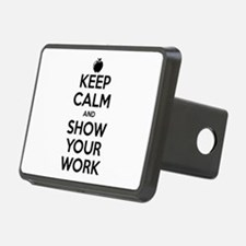 Keep Calm and Show Your Work Hitch Cover