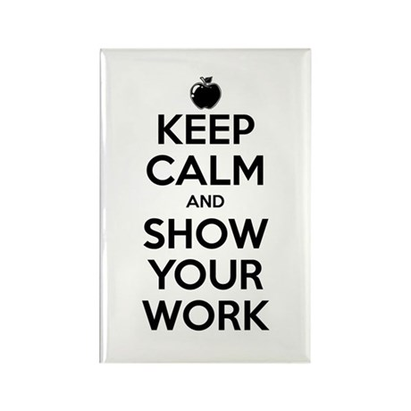 Keep Calm and Show Your Work Rectangle Magnet