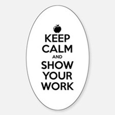 Keep Calm and Show Your Work Decal