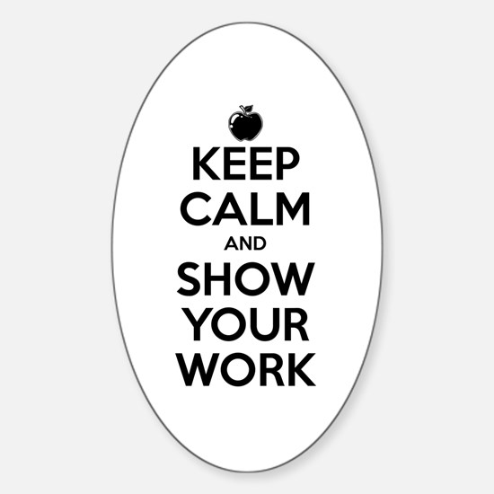 Keep Calm and Show Your Work Sticker (Oval)
