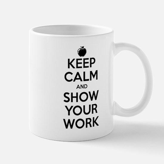 Keep Calm and Show Your Work Mug