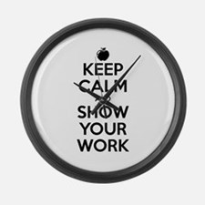 Keep Calm and Show Your Work Large Wall Clock