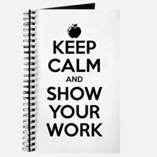 Keep Calm and Show Your Work Journal