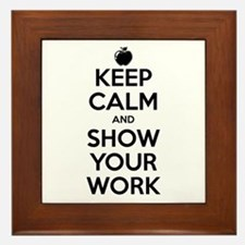 Keep Calm and Show Your Work Framed Tile
