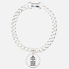 Keep Calm and Show Your Work Bracelet