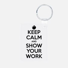 Keep Calm and Show Your Work Keychains