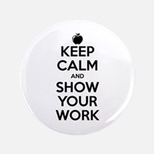 "Keep Calm and Show Your Work 3.5"" Button (100 pack"