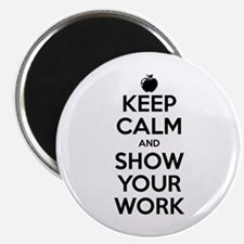"""Keep Calm and Show Your Work 2.25"""" Magnet (10 pack"""