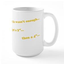 My 2nd life wasn't enough... Mug