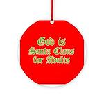 God is Santa Ornament (Round)