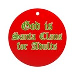 God is Santa Ornament (Round)