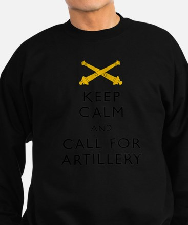 Keep Calm Call for Artillery Sweatshirt