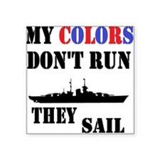 My Colors Don't Run, They Sail Sticker