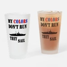 My Colors Don't Run, They Sail Drinking Glass
