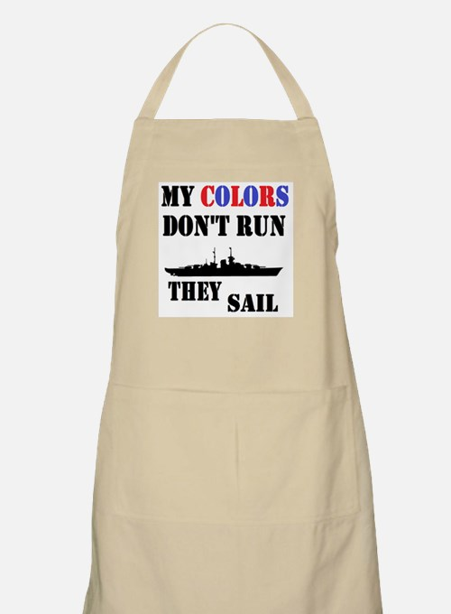 My Colors Don't Run, They Sail Apron